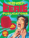 The Weird World of Eerie Publications (eBook): Comic Gore That Warped Millions of Young Minds