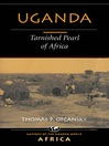 Uganda (eBook): Tarnished Pearl Of Africa