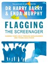 Flagging the Screenager (eBook): Guiding Your Child Through Adolescence and Young Adulthood
