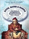 Bogs, Baths, and Basins (eBook): The Story of Domestic Sanitation