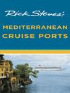 Rick Steves' Mediterranean Cruise Ports (eBook)