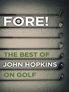 Fore! (eBook): The Best of John Hopkins on Golf