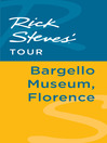 Rick Steves' Tour (eBook): Bargello Museum, Florence