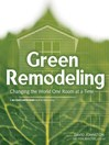 Green Remodeling (eBook): Changing the World One Room at a Time