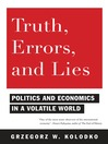 Truth, Errors, and Lies (eBook): Politics and Economics in a Volatile World