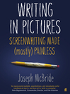 Writing in Pictures (eBook): Screenwriting Made (Mostly) Painless