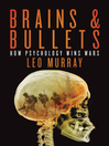 Brains & Bullets (eBook): How psychology wins wars