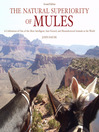 The Natural Superiority of Mules (eBook): A Celebration of One of the Most Intelligent, Sure-Footed, and Misunderstood Animals in the World