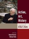 Action, Art, History (eBook): Engagements with Arthur C. Danto