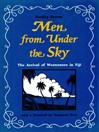 Men from Under the Sky (eBook): The Arrival of Westerners in Fiji