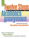 The Twelve Steps of Alcoholics Anonymous (eBook): Interpreted by the Hazelden Foundation