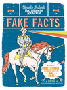 Uncle John's Bathroom Reader Fake Facts (eBook): Really Unbelievable...Because They're Not Real