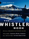 The Whistler Book (eBook): All-Season Outdoor Guide