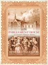 The Parliament House (eBook): Christopher Redmayne Series, Book 5