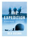The Expedition (eBook): The Forgotten Story of a Polar Tragedy