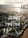 Jesus and Peter (eBook): Growing in Friendship with God