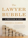 The Lawyer Bubble (eBook): A Profession in Crisis