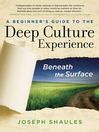 A Beginner's Guide to the Deep Culture Experience (eBook): Beneath the Surface
