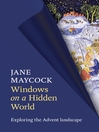 Windows on a Hidden World (eBook): Exploring the Advent Landscape