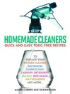 Homemade Cleaners (eBook): Quick-and-Easy, Toxin-Free Recipes to Replace Your Kitchen Cleaner, Bathroom Disinfectant, Laundry Detergent, Bleach, Bug Killer, Air Freshener, and more...
