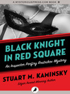 Black Knight in Red Square (eBook): Inspector Porfiry Rostnikov Series, Book 2