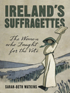 Ireland's Suffragettes (eBook): The Women Who Fought for the Vote