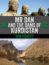 Mr Dan and the Dams of Kurdistan (eBook): A Cork Man in Saddam's Iraq