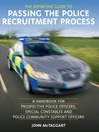 The Definitive Guide to Passing the Police Recruitment Process (eBook): A Handbook For Prospective Police Officers, Special Constables And Police Community Support Officers