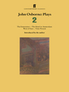 John Osborne Plays 2 (eBook): The Entertainer; The Hotel in Amsterdam; West of Suez; Time Present