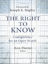 The Right to Know (eBook): Transparency for an Open World