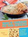Mac 'N Cheese to the Rescue (eBook): 101 Easy Ways to Spice Up Everyone's Favorite Boxed Comfort Food