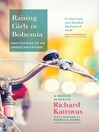 Raising Girls in Bohemia (eBook): Meditations of an American Father: A Memoir in Essays