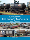 Kit Building for Railway Modellers, Volume 1 (eBook): Rolling Stock
