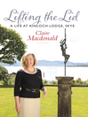 Lifting the Lid (eBook): A Life at Kinloch Lodge, Skye