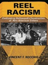 Reel Racism (eBook): Confronting Hollywood's Construction Of Afro-american Culture