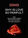 Why is Love So Painful? (eBook): And: Real and False Masters - Stop Playing Games - The Right Education