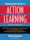 Optimizing the Power of Action Learning (eBook): Real-Time Strategies for Developing Leaders, Building Teams and Transforming Organizations