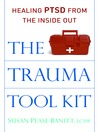 The Trauma Tool Kit (eBook): Healing PTSD from the Inside Out
