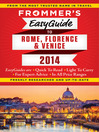 Frommer's EasyGuide to Rome, Florence and Venice  2014 (eBook)