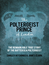 The Poltergeist Prince of London (eBook): The Remarkable True Story of the Battersea Poltergeist
