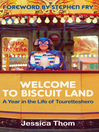 Welcome to Biscuit Land (eBook): A Year in the Life of Touretteshero