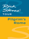 Rick Steves' Tour (eBook): Pilgrim's Rome