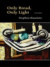Only Bread, Only Light (eBook): Poems