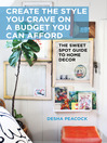 Create the Style You Crave on a Budget You Can Afford (eBook): The Sweet Spot Guide to Home Decor