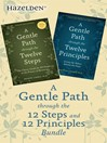 A Gentle Path Through the 12 Steps and 12 Principles Bundle (eBook)