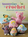 Teeny Tiny Crochet (eBook): 35 adorably small projects
