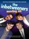 The Inbetweeners (eBook): Moving On: The Unofficial Behind-the-Scenes Look at the Inbetweeners Gang