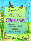 America's Prairies & Grasslands (eBook): Guide to Plants and Animals