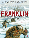 Franklin (eBook): Tragic Hero of Polar Navigation