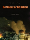 Be Silent or Be Killed (eBook): A Scottish banker under siege in Mumbai's terrorist attacks